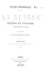 La Suisse: études et voyages à travers les 22 cantons, Volume1