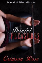 Painful Pleasures