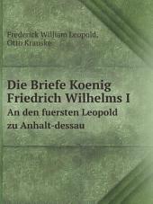 Die Briefe Koenig Friedrich Wilhelms I