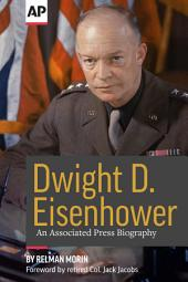 Dwight D. Eisenhower: An Associated Press Biography