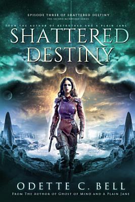Shattered Destiny Episode Three PDF