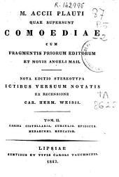 M.Accii Plauti quae supersunt comoediae: Casina ; Cistellaria ; Curculio ; Epidicus ; Menaechmei ; Mercator, Volume 2
