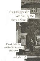Struggle for the Soul of the French Novel PDF