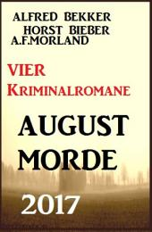 Vier Kriminalromane: August-Morde 2017