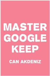 Master Google Keep: Organize Your Life with Google Keep