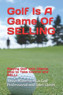 Golf Is A Game Of SELLING