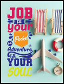 Job Fill You But Pocket But Adventure Fill Your Soul