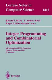 Integer Programming and Combinatorial Optimization: 6th International IPCO Conference Houston, Texas, June 22–24, 1998 Proceedings