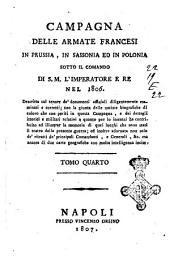 Campagna delle armate francesi in Prussia, in Sassonia ed in Polonia sotto il comando di s.m. l'Imperatore e Re nel 1806. ...: Volume 4