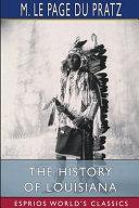 The History of Louisiana (Esprios Classics)