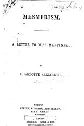 Mesmerism. A letter to Miss Martineau
