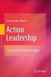Action Leadership: Towards a Participatory Paradigm