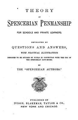 Theory of Spencerian Penmanship for Schools and Private Learners
