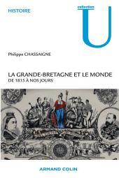 La Grande-Bretagne et le monde: De 1815 à nos jours
