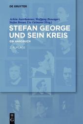 Stefan George und sein Kreis: Ein Handbuch, Ausgabe 2