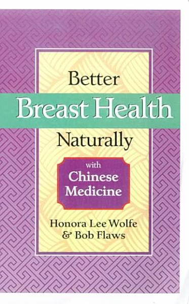 Better Breast Health Naturally with Chinese Medicine PDF