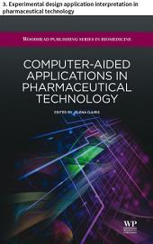 Computer-aided applications in pharmaceutical technology: 3. Experimental design application interpretation in pharmaceutical technology
