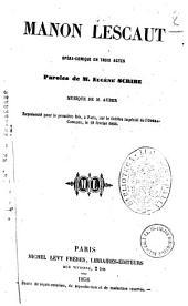 Manon Lescaut opera-comique en trois actes paroles de M. Eugene Scribe
