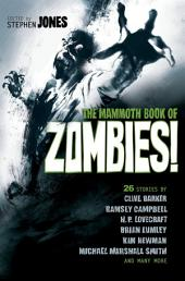 The Mammoth Book of Zombies: 20th Anniversary Edition