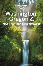 Lonely Planet Washington, Oregon & the Pacific Northwest