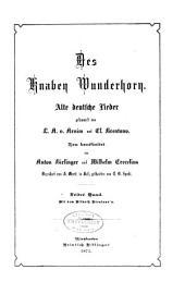 Des knaben Wunderhorn: Alte deutsche Lieder, Band 1