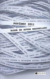 Povídky 2011: Hledá se autor bestselleru