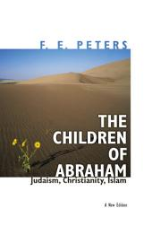 The Children of Abraham: Judaism, Christianity, Islam