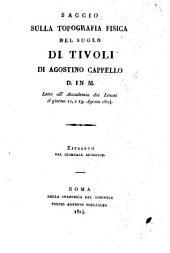 Saggio sulla topografia fisica del suolo di Tivoli ... Estratto dal Giornale Arcadico