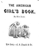 American Girl's Book: Or, Occupation for Play Hours