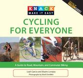Knack Cycling for Everyone: A Guide to Road, Mountain, and Commuter Biking