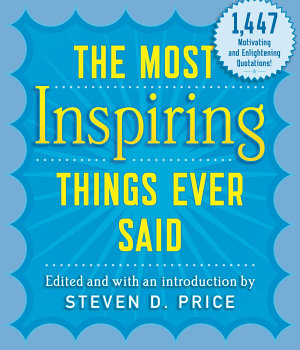 The Most Inspiring Things Ever Said