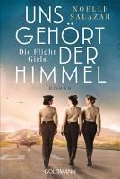 Uns geh  rt der Himmel  Die Flight Girls PDF
