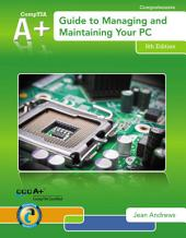 A+ Guide to Managing & Maintaining Your PC: Edition 8