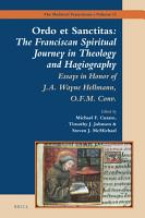 Ordo et Sanctitas  The Franciscan Spiritual Journey in Theology and Hagiography PDF
