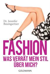 Fashion – Was verrät mein Stil über mich?