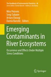 Emerging Contaminants in River Ecosystems: Occurrence and Effects Under Multiple Stress Conditions