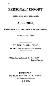 Personal Effort Explained and Enforced: A Sermon Preached at Eastham Camp-meeting, August 14, 1840