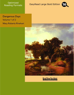Dangerous Days (Volume 1 of 2) (EasyRead Large Bold Edition)
