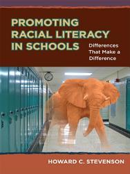 Promoting Racial Literacy In Schools Book PDF