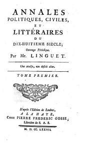 Annales politiques, civiles et litteraires du dix-huitieme siecle: Volume1