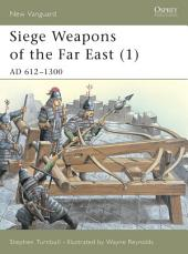 Siege Weapons of the Far East (1): AD 612–1300