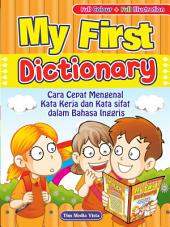 My First Dictionary: Cara Cepat Mengenal Kata Kerja dan Kata Sifat dalam Bahasa Inggris