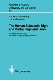 The Human Substantia Nigra and Ventral Tegmental Area: A Neuroanatomical Study with Notes on Aging and Aging Diseases