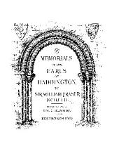 Memorials of the Earls of Haddington: Volume 1