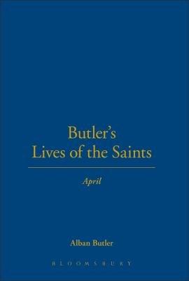 Butler s Lives of the Saints  April PDF