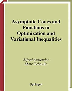 Asymptotic Cones and Functions in Optimization and Variational Inequalities PDF