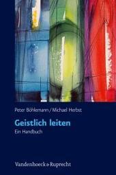 Geistlich leiten: ein Handbuch