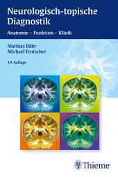 Neurologisch-topische Diagnostik: Anatomie - Funktion - Klinik, Ausgabe 10