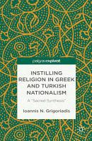 Instilling Religion in Greek and Turkish Nationalism  A    Sacred Synthesis    PDF