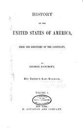 History of the United States of America: From the Discovery of the Continent, Volume 1